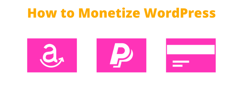 How to Monetize WordPress